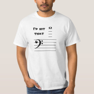 I'd hit that (tenor) T-Shirt