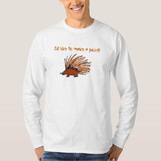 I'd like to make a point! shirt
