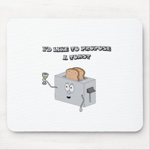 I'd like to propose a toast mousepads