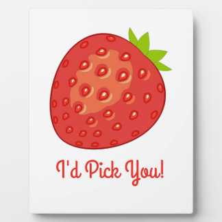 """I'd Pick You!"" Plaque with Easel"