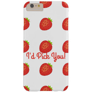 """I'd Pick You!"" Strawberry IPhone 6/6S+ Barely Barely There iPhone 6 Plus Case"