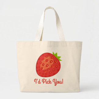 """""""I'd Pick You!"""" Strawberry Large Tote Bag"""