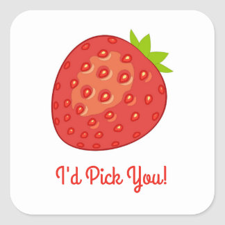 """I'd Pick You!"" Strawberry Square Sticker"