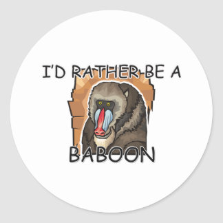 I'd Rather Be A Baboon Classic Round Sticker