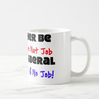 I'd Rather Be A Conservative Nut Job... Coffee Mug