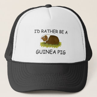 I'd Rather Be A Guinea Pig Trucker Hat