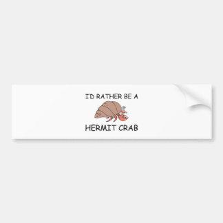 I'd Rather Be A Hermit Crab Bumper Sticker