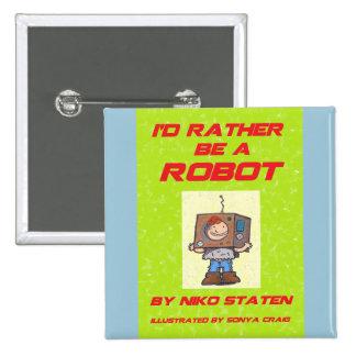 I'd Rather Be A Robot Button