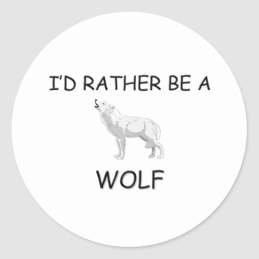 I'd Rather Be A Wolf Round Stickers