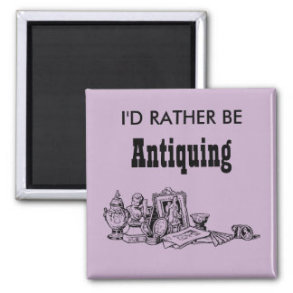 I'd Rather Be Antiquing Magnet