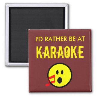 I'd Rather Be At Karaoke Magnet