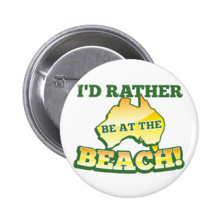 I'd rather be at the beach aussie Australian map 6 Cm Round Badge