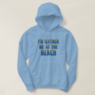 I'd Rather Be at the Beach Hoodie