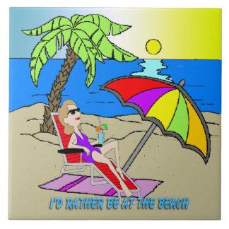 I'd Rather Be at the Beach - Woman Tile/Trivet til Large Square Tile