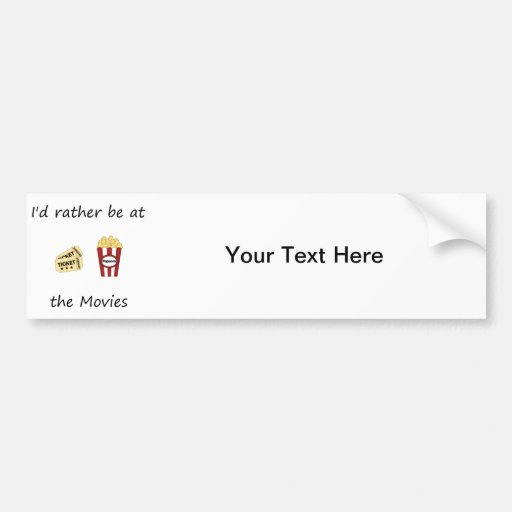 I'd rather be at the movies bumper sticker