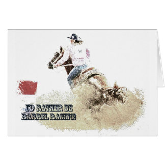 I'd Rather Be Barrel Racing! Card