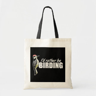 I'd Rather Be Birding Tote Bag