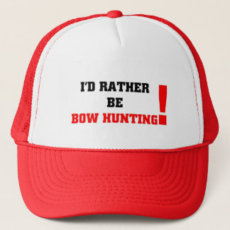 I'd rather be bow hunting trucker hat