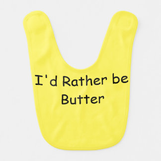 I'd Rather be Butter Bib