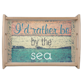 I'd Rather Be by the Sea Beach Board Tray