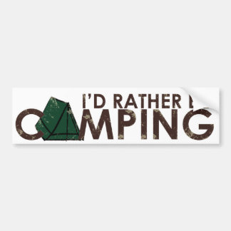 Id Rather Be Camping copy Bumper Sticker