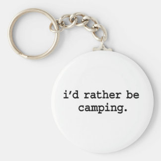 i'd rather be camping. key ring