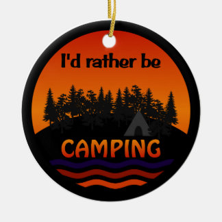 I'd Rather Be Camping ornament