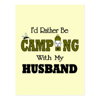I'd Rather Be Camping  with My Husband Postcard