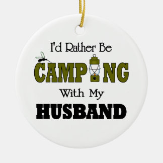 I'd Rather Be Camping  with My Husband Round Ceramic Decoration