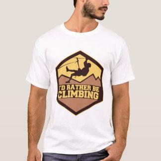 I'd Rather Be Climbing T-Shirt