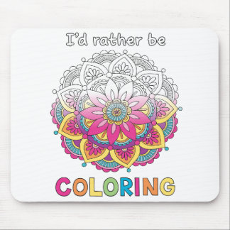 I'd Rather Be Colouring Mandala Mouse Pad