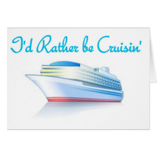 I'd Rather Be Cruisin' Card