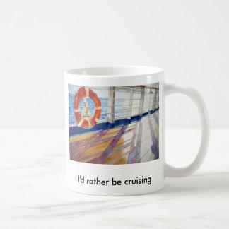 I'd rather be cruising basic white mug