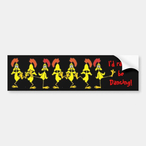 I'd RATHER be DANCING! by SHARON SHARPE Bumper Stickers