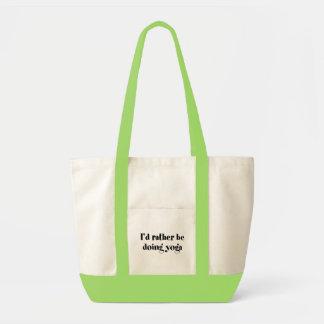 I'd Rather Be Doing Yoga Impulse Tote Bag