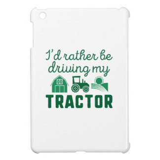 I'd Rather Be Driving My Tractor iPad Mini Cover