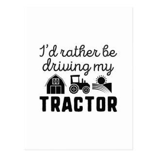 I'd Rather Be Driving My Tractor Postcard