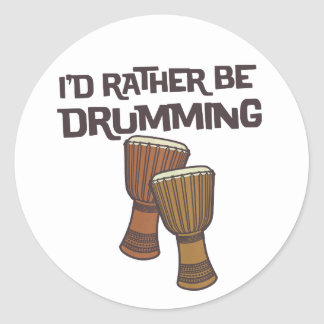 I'd Rather Be Drumming Round Sticker
