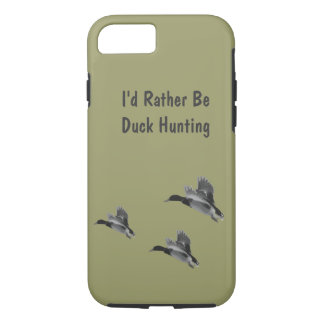I'd Rather Be Duck Hunting iPhone 7 iPhone 7 Case