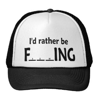 I'd Rather be FishING - Funny Fishing Cap