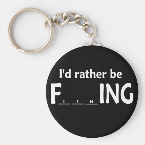 I'd Rather be FishING - Funny Fishing Key Chain