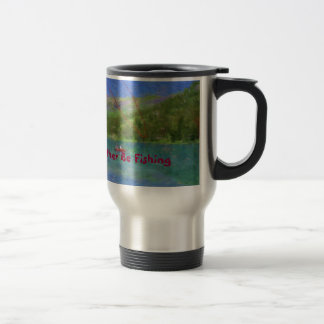 I'd Rather Be Fishing Travel Mug