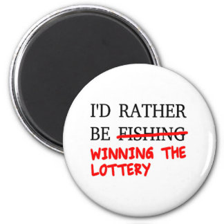 I'd Rather Be Fishing... Winning The Lottery 6 Cm Round Magnet