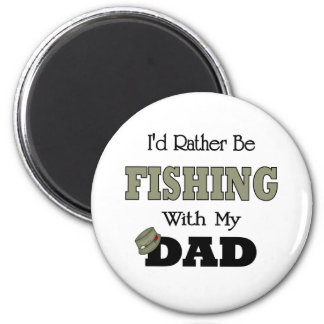 I'd Rather Be Fishing  with Dad 6 Cm Round Magnet
