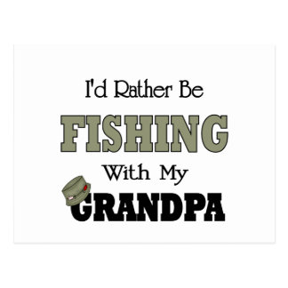 I'd Rather Be Fishing  with Grandpa Postcard