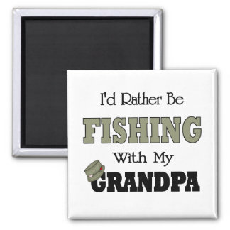 I'd Rather Be Fishing  with Grandpa Square Magnet