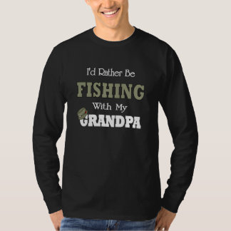 I'd Rather Be Fishing  with Grandpa T-Shirt