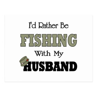 I'd Rather Be Fishing  with my Husband Postcard