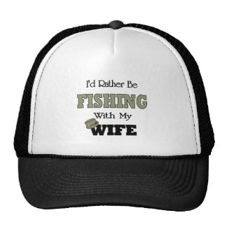 I'd Rather Be Fishing  with my Wife Hat