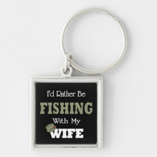 I'd Rather Be Fishing  with my Wife Silver-Colored Square Key Ring